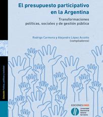 El presupuesto participativo en la Argentina. Transformaciones políticas, sociales y de gestión pública