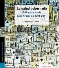 La salud gobernada. Política sanitaria en la Argentina 2001-2011
